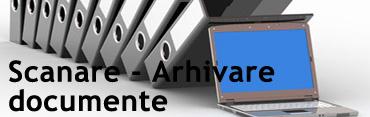 Scanare - Arhivare documente